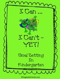 I Can, I Can't Yet - Goal setting with Kindergarteners