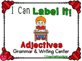 I Can Label It! Adjectives | Grammar & Word Work Center