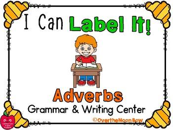 I Can Label It! Adverbs Word Work Grammar Center