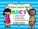 I Can Learn My ABC'S - Tracing, Writing, Finding, & Letter Sound
