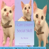 I Can Listen! Social Skill/Story By Marie The Rescue Cat Autism/SPED/ELD