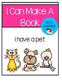 I Can Make A Book - I have a pet.