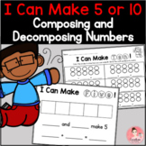 I Can Make Five or Ten! Kindergarten Math Center for Decomposing Numbers