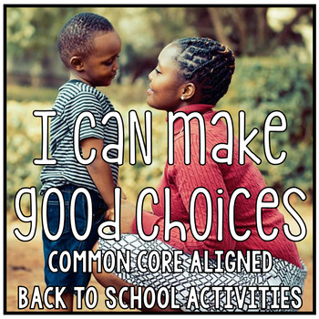 I Can Make Good Choices Back to School Actvities for Classroom Management