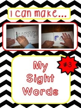 "Sight Words: ""I Can Make...My Sight Words""; Multi-sensory Instruction; Book 3"