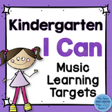 I Can Music Learning Targets: Kindergarten