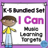 I Can Music Learning Targets: Kindergarten through Fifth Grade Bundle