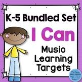 I Can Music Learning Targets: Kindergarten through Fifth Grade Bundle