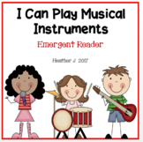 I Can Play Musical Instruments Emergent Reader