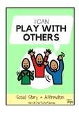 I Can Play With Others - Social Story For Kids With Autism
