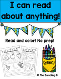 I Can Read About Anything! No Prep Read and Color!