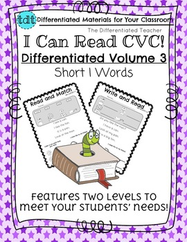 CVC - Differentiated I Can Read Short Vowels-  I