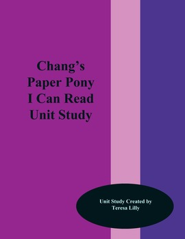 Chang's Paper Pony I Can Read Unit Study