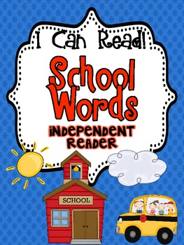 I Can Read! Independent Reader {School Words}