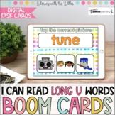 I Can Read Long U Words BOOM Cards | Digital Task Cards |