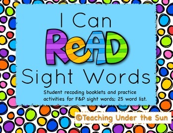 I Can Read Sight Words; F&P First 25