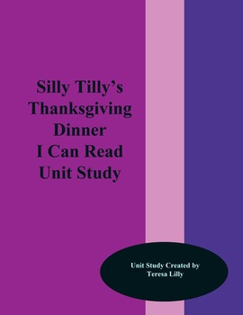 Silly Tilly's Thanksgiving I Can Read Unit Study