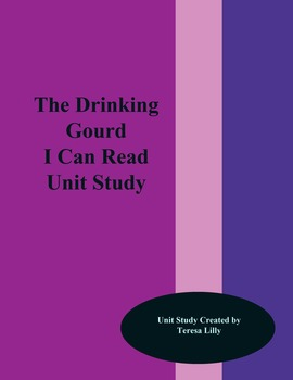 The Drinking Gourd I Can Read Unit Study