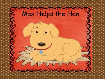 Sight Word Stories, Max Helps the Hen