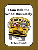 I Can Ride the School Bus Safely