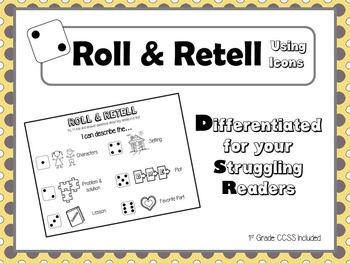 I Can Roll & Retell!  With 1st Grade CCSS