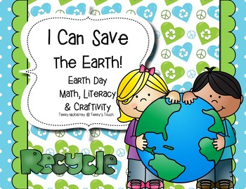 I Can Save the Earth! Earth Day Literacy, Math & Craftivity
