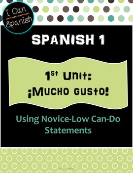 """""""I Can"""" Spanish 1- First Unit IPA-style lessons: ¡Mucho Gusto!"""