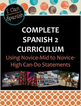 "Full Year ""I Can"" Spanish 2: IPA-Style Curriculum"
