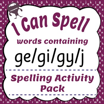 I Can Spell: Words Containing ge/gi/gy/j