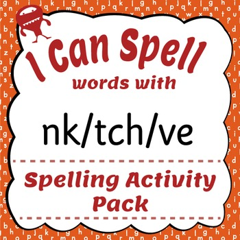 I Can Spell: Words with nk/tch/ve