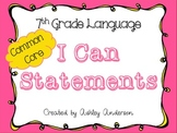I Can Statements- 7th Grade Language: Common Core