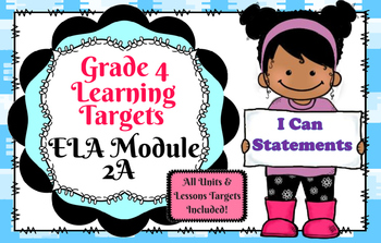 I Can Statement Posters! Grade 4 ELA Module 2A All Units!