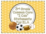 I Can Statements- 3rd Grade ELA Common Core