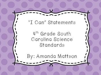 """I Can"" Statements-4th Grade South Carolina Science Standards"