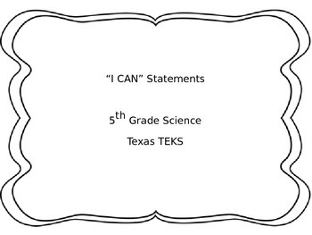 """I Can"" Statements - 5th Grade Science TEKS - Editable"