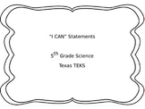I Can Statements - 5th Grade Science TEKS