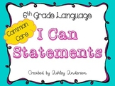I Can Statements- 6th Grade Language: Common Core