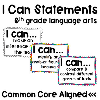 I Can Statements for Language Arts - Common Core - 6th Grade