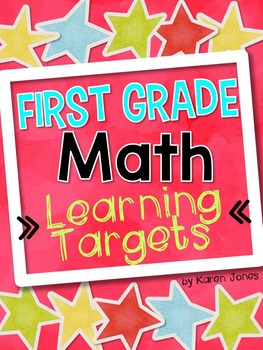 I Can Statements -- Learning Targets for First Grade MATH