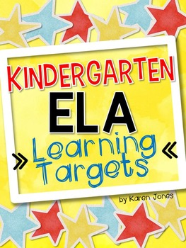 I Can Statements -- Learning Targets for Kindergarten ELA