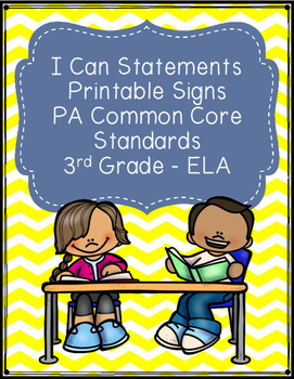 I Can Statements Printable Signs - PA Common Core Third Grade - ELA