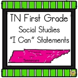 I Can Statements TN 1st Grade Social Studies - 2019-20 Tennessee First Grade