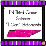 I Can Statements TN Third Grade - Science