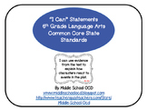 """""""I Can"""" Statements for 6th Grade Language Arts - Common Core"""