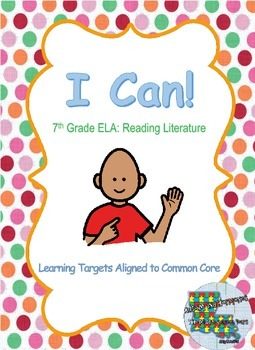 """I Can"" Statements for 7th Grade: Reading Literature"