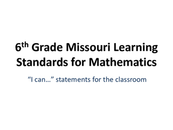 I Can Statements for Missouri Learning Standards (6th Grade-Math)
