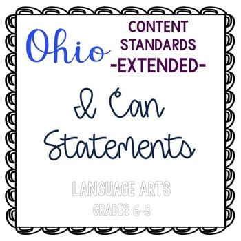Ohio Academic Content Standards Extended I Can Statements- ELA Grades 6-8