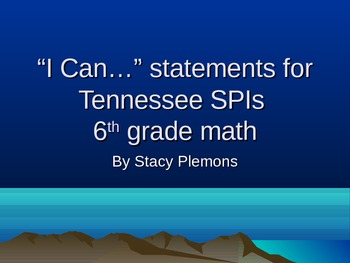 """""""I Can..."""" Statements for TN SPIs 6th Grade Math"""