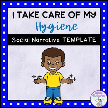 I Take Care of My Hygiene - Social Story Template