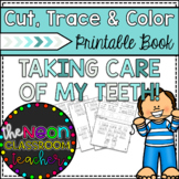 """""""Taking Care of My Teeth!"""" Cut, Trace and Color Printable Book!"""